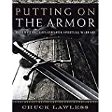 Putting on the Armor - Bible Study Book: Equipped and Deployed for Spiritual Warfare