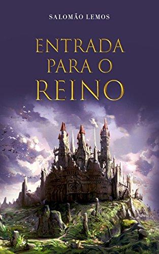 Entrada para o Reino: Uma incrível história do amor de um príncipe pelo seu povo
