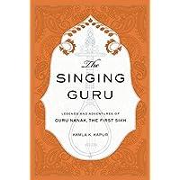 Kapur, K: The Singing Guru (Sikh Saga)