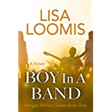 Boy In A Band (Morgan Mallory Series Book 1)