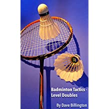 Badminton Tactics - Level Doubles