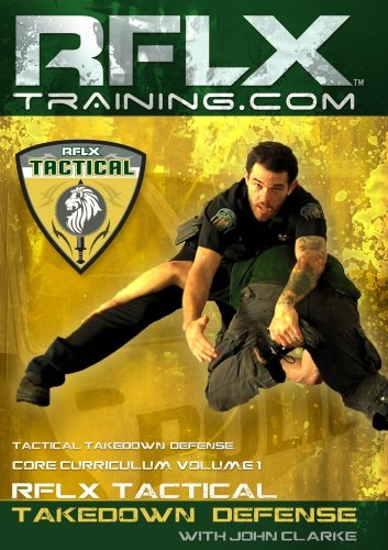 RFLX Tactical Training Vol. 1 Takedown Defense