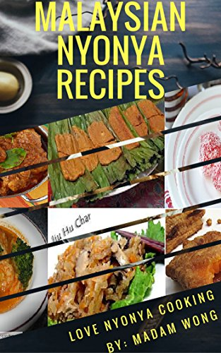 Malaysian Nyonya Recipes: Love Nyonya Cooking