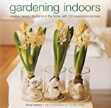 img - for Gardening Indoors: Creative designs for plants in the home, with 120 inspirational pictures. book / textbook / text book