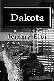 Dakota, Jeremy Eloi and Jeremy Eloi, 146644763X