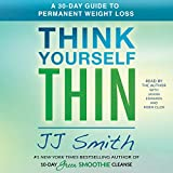 #7: Think Yourself Thin: How to Win at Permanent Weight Loss