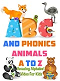ABC and Phonics Animals A to Z - Amazing Alphabet Video For Kids