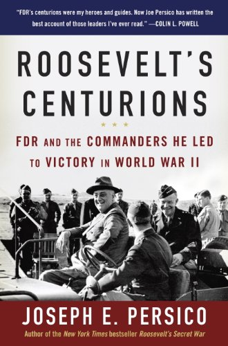 Roosevelt's Centurions: FDR and the Commanders He Led to Victory in World War II cover