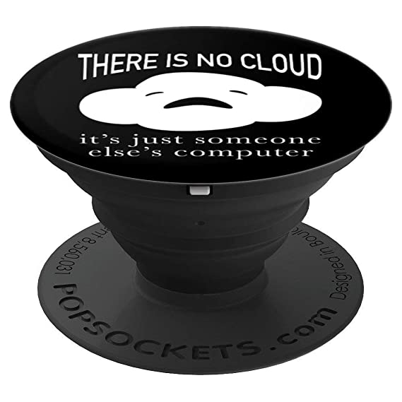 Amazon com: There Is No Cloud Funny Tech Humor PopSockets