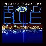 Beyond Blue   Austin S. Camacho