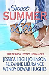 Sweet Summer Love: Three New Sweet Romances