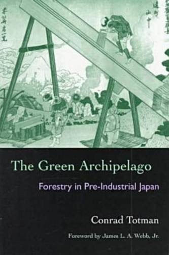 The Green Archipelago: Forestry in Preindustrial Japan (Ecology & History)