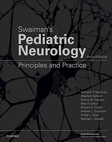 Swaiman's Pediatric Neurology: Principles and Practice, 6e