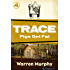 Pigs Get Fat (Trace Book 4)