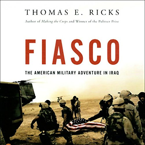 Fiasco: The American Military Adventure in Iraq Audiobook [Free Download by Trial] thumbnail