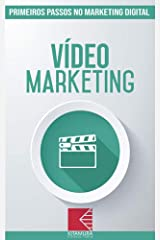 Marketing em Vídeo: Turbine E Transforme Seu Negócio Com Técnicas De Marketing Digital (Primeiros Passos no Marketing Digital Livro 11) eBook Kindle