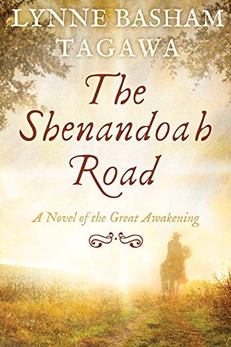The Shenandoah Road: A Novel of the Great Awakening by [Tagawa, Lynne]