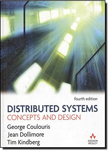 Distributed Systems: Concepts and Design (4th Edition)