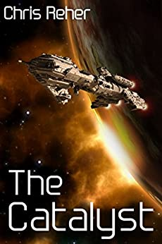 The Catalyst (Targon Tales Book 1) by [Reher, Chris]