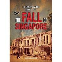 FALL OF SINGAPORE: THE BATTLE FOR MALAYA 1941-1942 (PB)