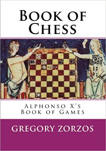 Book Book of Chess: Alphonso X's Book of Games by Gregory Zorzos (2009-05-04)