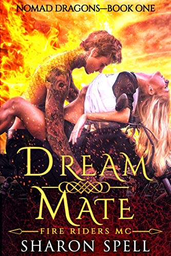 Dream Mate: Fire Riders MC (Nomad Dragons Book 1) by [Spell, Sharon]
