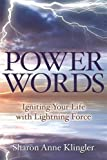 download ebook power words: igniting your life with lightning force by sharon anne klingler (2013-12-11) pdf epub