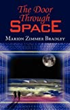 The Door Through Space, Marion Zimmer Bradley, 160450241X