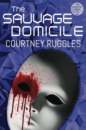 The Sauvage Domicile (The Domicile Series) (Volume 3) ebook