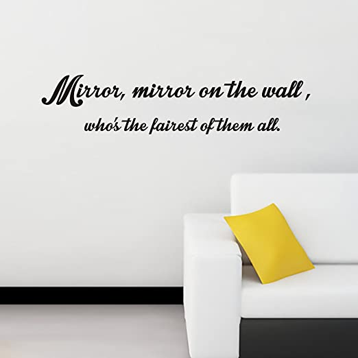 Mirror, Mirror On The Wall, who's the fairest of them all Vinyl Wall Quotes  Stickers Sayings Home Art Decor Decal (21