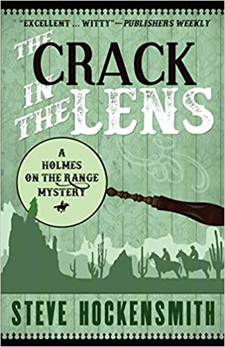 The Crack in the Lens: A Holmes on the Range Mystery (Holmes ...