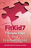 FitKid7- 7 Simple Steps for a Fit & Healthy Child!