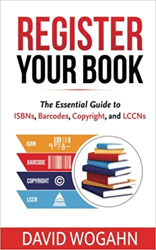 Amazon com: Register Your Book: The Essential Guide to ISBNs