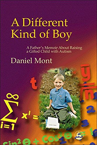 A Different Kind of Boy: A Father's Memoir About Raising a Gifted Child with Autism pdf