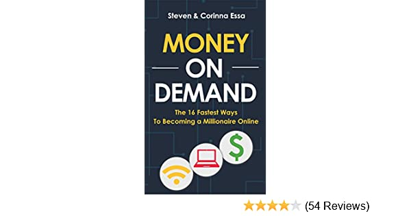 Amazon money on demand the 16 fastest ways to becoming a amazon money on demand the 16 fastest ways to becoming a millionaire online ebook steven essa corinna essa kindle store malvernweather Image collections