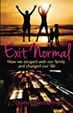 Exit Normal: How We Escaped With Our Family and Changed Our Life