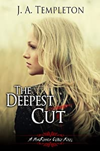 The Deepest Cut by J.A. Templeton ebook deal