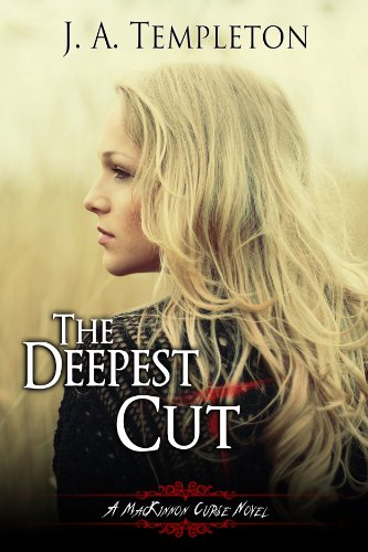 The Deepest Cut (The MacKinnon Curse Book 1) by [Templeton, J.A.]
