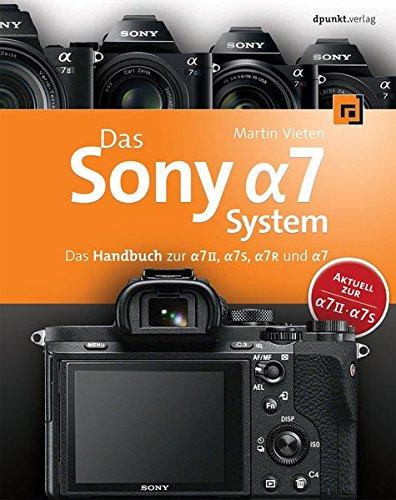 das-sony-alpha-7-system-das-handbuch-zur-alpha-7-ii-7s-7r-und-7