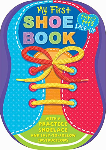 My First Shoe Book: With a Practice Shoelace and Easy-to-Follow Instructions (Tiny Tots)