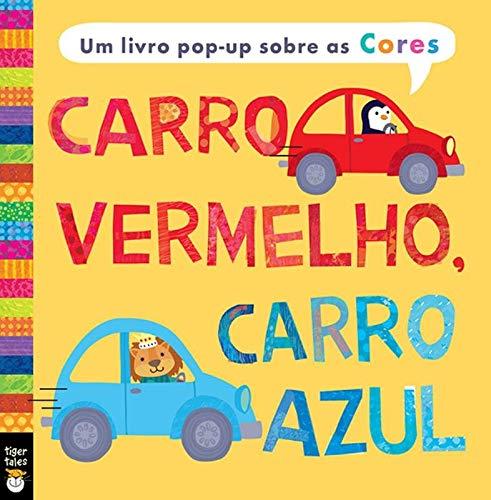 Carro vermelho, carro azul : Um livro pop-up sobre as cores
