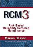 img - for RCM3: Risk-Based Reliability Centered Maintenance book / textbook / text book