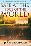 Safe at the Edge of the World: Sequel to The Tour (The Tour Series) (Volume 2)
