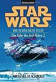 Star Wars. Das Erbe der Jedi-Ritter 2. Die schwarze Flut
