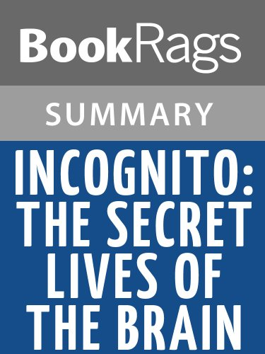 Summary & Study Guide Incognito: The Secret Lives of the Brain by David Eagleman (The Secret Life Of The Brain Summary)