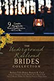 img - for The Underground Railroad Brides Collection: 9 Couples Navigate the Road to Freedom Before the Civil War book / textbook / text book