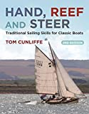 Hand, Reef and Steer 2nd edition: Traditional Sailing Skills for Classic Boats