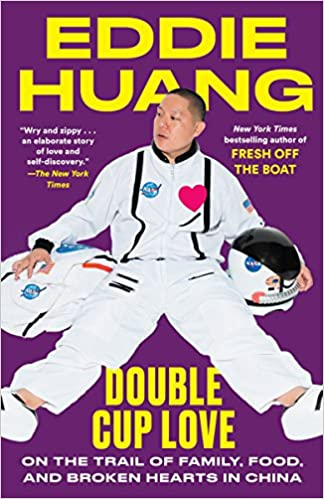 3b2360c01 Double Cup Love: On the Trail of Family, Food, and Broken Hearts in China:  Eddie Huang: 9780812985436: Amazon.com: Books