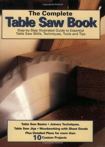The Complete Table Saw Book