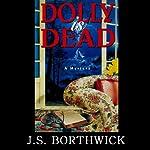 Dolly Is Dead   J. S. Borthwick